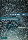 Agile Testing: How to Succeed in an Extreme Testing Environment by John Watkins (Paperback, 2009)