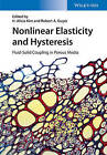 Nonlinear Elasticity and Hysteresis: Fluid-Solid Coupling in Porous Media by Wiley-VCH Verlag GmbH (Hardback, 2015)