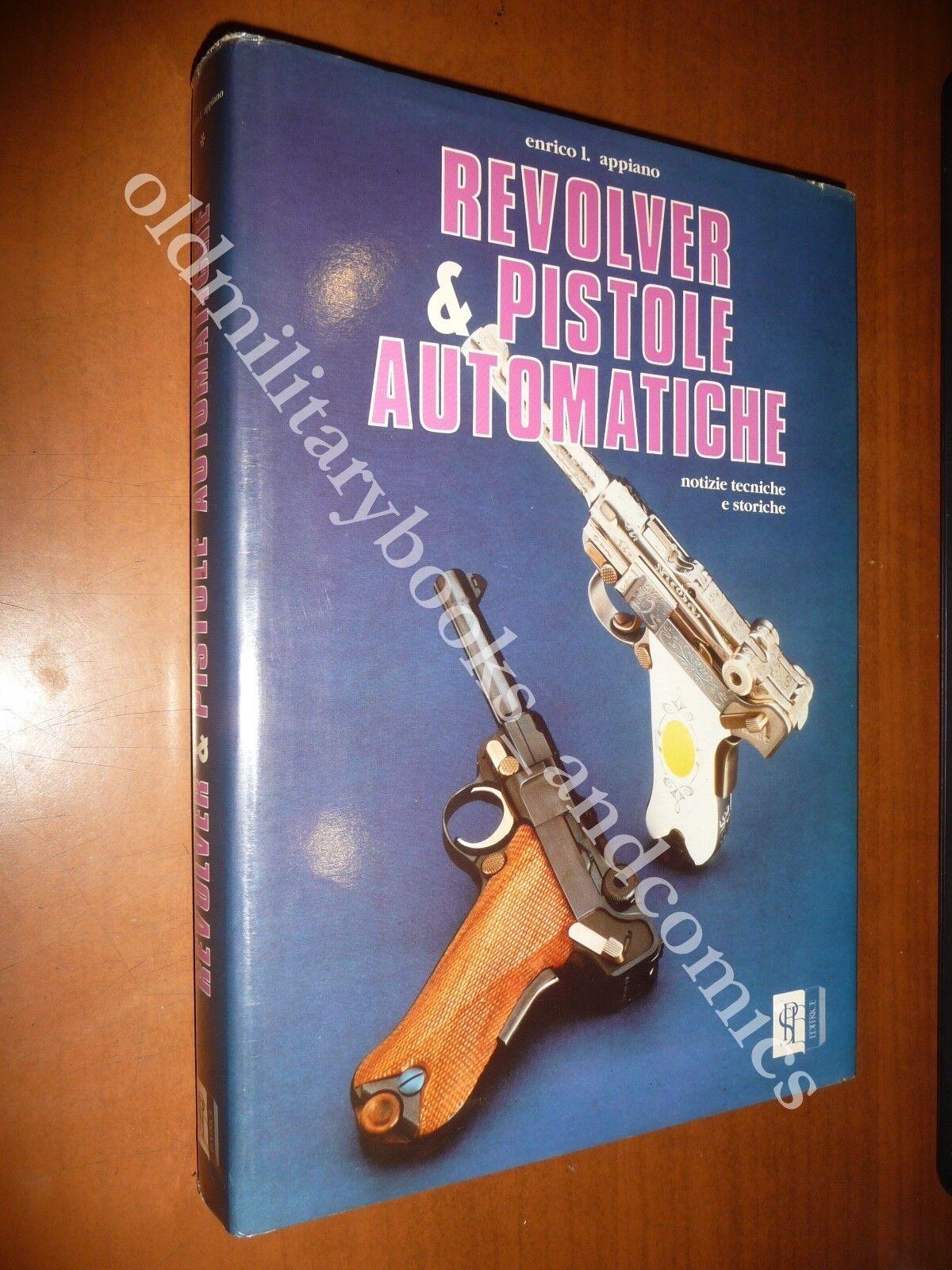 REVOLVER & PISTOLE AUTOMATICHE ENRICO APPIANO 1990 ARMI DA FUOCO