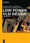Low Power Vlsi Design: Fundamentals by Angsuman Sarkar, Manash Chanda, Swapnadip De, Chandan Kumar Sarkar (Hardback, 2016)