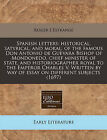Spanish Letters: Historical, Satyrical, and Moral; Of the Famous Don Antonio de Guevara Bishop of Mondonedo, Chief Minister of State, and Historiographer Royal to the Emperor Charles V. Written by Way of Essay on Different Subjects (1697) by Roger L'Estrange (Paperback / softback, 2010)