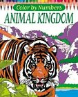 Color by Numbers: Animal Kingdom by Arpad Olbey, Dr Martin Sanders (Paperback / softback, 2016)