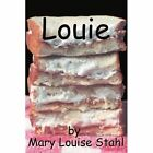Louie 9780595287505 by Mary Louise Stahl Book