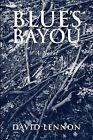 Blue's Bayou: A Michel Doucette & Sassy Jones Mystery by David Lennon (Paperback / softback, 2011)