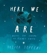 Here We Are : Notes for Living on Planet Earth by Oliver Jeffers (2017, Hardcover)