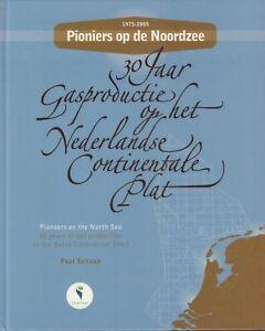 PIONIERS-OP-DE-NOORDZEE-1975-2005-PIONEERS-ON-THE-NORTH-SEA-Paul-Schaap