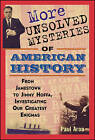 More Unsolved Mysteries of American History by Paul Aron (Hardback, 2004)