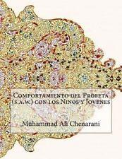 Comportamiento Del Profeta (S. A. W. ) con Los Ninos y Jovenes by Muhammad...