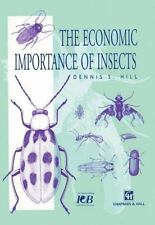 The Economic Importance of Insects by Dennis S. Hill (2012, Paperback)