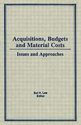 Acquisitions, Budgets, and Material Costs : Issues and Approaches by Lee, Sul H.