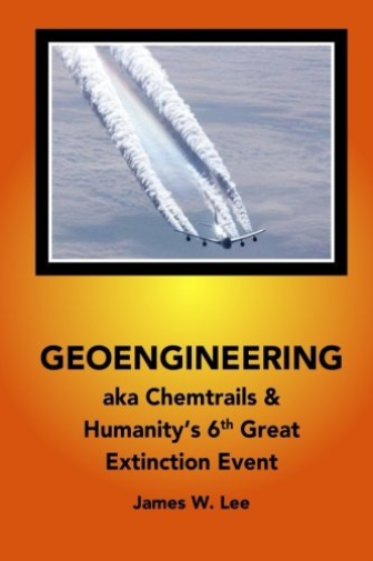 Lee James W-Geoengineering Aka Chemtrails (US IMPORT) BOOK NEW