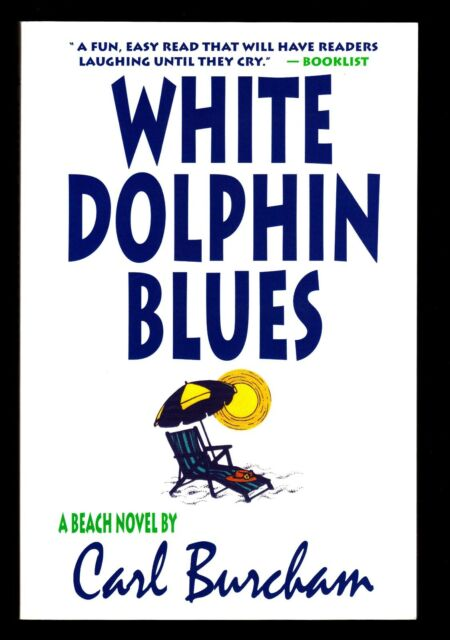 Carl Burcham, White Dolphin Blues, Creative Arts, 1999 - PBO First Edition
