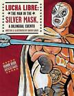 Lucha Libre: The Man in the Silver Mask: A Bilingual Cuento by Xavier Garza (Hardback, 2005)
