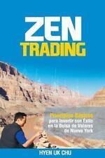 Zen Trading : Principios Básicos para Invertir con Éxito en la Bolsa de Nueva...