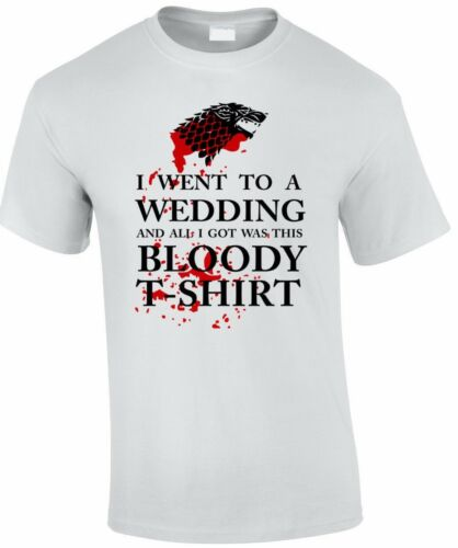 I Went To A Wedding Funny Game Of Thrones Parody Mens Ladies T-Shirt New Funny