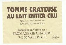 Etiquette de Fromage  Tomme Crayeuse Fromagerie Chabert  Vallières   N°84