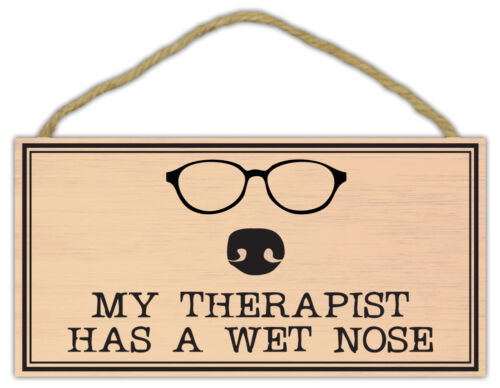 Wooden Decorative Pet Sign Cats Gifts My Therapist Has A Wet NoseDogs
