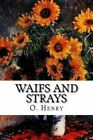 Waifs and Strays by O Henry (Paperback / softback, 2015)