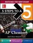 5 Steps to a 5 on the Advanced Placement Examinations: 5 Steps to a 5 AP Chemistry, 2015 Edition by John T. Moore (2014, Paperback)