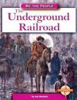 We the People Civil War Era: The Underground Railroad We the People - Civil War Era by Ann Heinrichs (2001, Hardcover)
