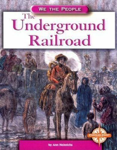 The Underground Railroad (We the People (Compass Point Books-ExLibrary
