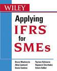 Applying IFRS for SMEs by Raymond Chamboko, Bruce Mackenzie, Allan Lombard, Tapiwa Njikizana, Danie Coetsee (Paperback, 2010)