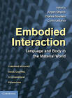 Embodied Interaction: Language and Body in the Material World by Cambridge University Press (Hardback, 2011)
