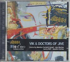 VIK & THE DOCTORS OF JIVE io c'ero 2 - live alle scimmie CD SIGILLATO Cerino