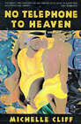No Telephone to Heaven by Michelle Cliff (Paperback, 1998)