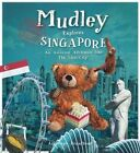 Mudley Explores Singapore: An Amazing Adventure into the Lion City by Marshall Cavendish International (Asia) Pte Ltd (Paperback, 2016)
