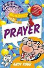 Professor Bumblebrain's Bonkers Book on Prayer by Andy Robb (Paperback, 2013)