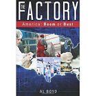 The Factory: America: Boom or Bust by Al Boyd (Paperback / softback, 2013)