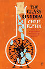 The Glass Kingdom by Chris Flynn (Paperback, 2014)