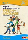 How to Identify and Support Children with Speech and Language Difficulties by Jane Speake (Paperback, 2003)