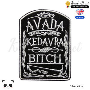 Harry Potter Avada Kedavra Bitch Embroidered Iron On Sew On PatchBadge