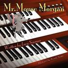 Mr. Mouse Morgan by Lucy Seaman (Paperback / softback, 2011)