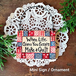 Mini-Sign-WOOD-Ornament-Life-Scraps-Make-a-Quilt-Quilting-Quilter-USA-DecoWords