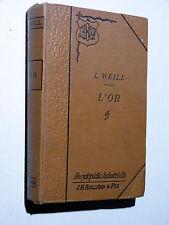 Léopold Weill L'OR Propriétés Gisements Extraction Applications 1896 BAILLIÈRE
