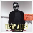 Best of the Sugar Hill Years by Terry Allen (CD, Jul-2007, Sugar Hill)