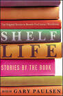 Shelf Life: Stories by the Book by Gary Paulsen (Other book format, 2003)