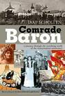 Comrade Baron: A Journey Through the Vanishing World of the Transylvanian Aristocracy by Jaap Scolten (Paperback, 2016)
