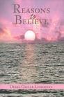 Reasons to Believe by Debra Geller Lieberman (Paperback / softback, 2001)
