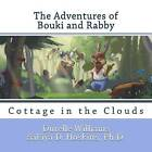 The Adventures of Bouki and Rabby: Cottage in the Clouds (a Bahamian Folktale) by Safiya D Hoskins Ph D, Durelle Williams (Paperback / softback, 2014)