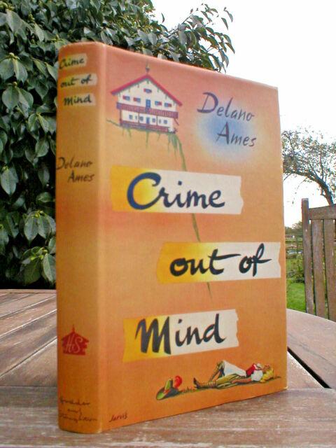 DELANO AMES: CRIME OUT OF MIND...1ST UK HODDER & STOUGHTON 1956
