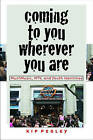 Coming to You Wherever You are: MuchMusic, MTV, and Youth Identities by Kip Pegley (Paperback, 2008)