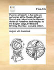 Pizarro; A Tragedy, in Five Acts; As Performed at the Theatre Royal in Drury-Lane: Taken from the German Drama of Kotzebue; And Adapted to the English Stage, by Richard Brinsley Sheridan. Genuine Edition. by August Von Kotzebue (Paperback / softback, 2010)