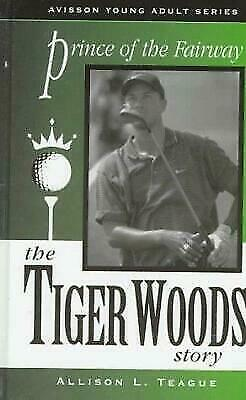 Prince of the Fairway : The Tiger Woods Story by Teague, Allison L.