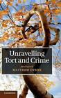 Unravelling Tort and Crime by Cambridge University Press (Hardback, 2014)