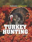 Turkey Hunting by Kate Canino (Hardback, 2011)