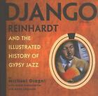 Django Reinhardt and the Illustrated History of Gypsy Jazz by Michael Dregni and Alain Antonietto (2006, Paperback)